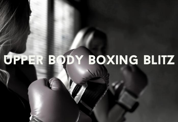 Upper Body Boxing Blitz